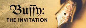 Buffy: The Invitation