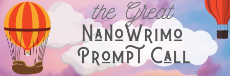 The Great NanoWrimo Prompt Call