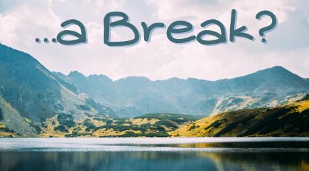 a break?