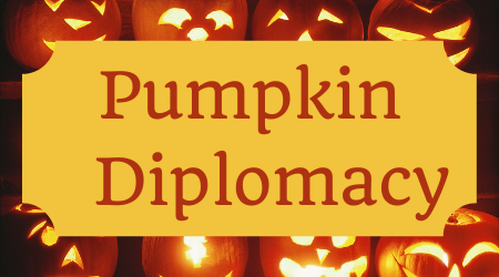 Pumpkin Diplomacy
