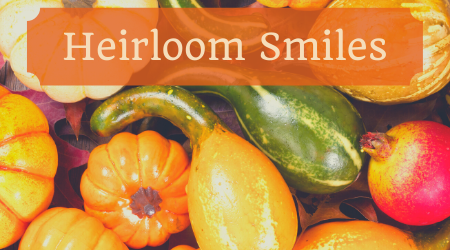 Heirloom Smiles