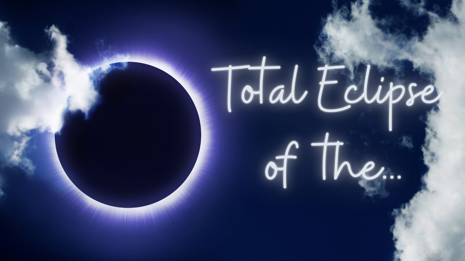 Total Eclipse of the...